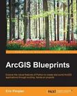ArcGIS Blueprints by Eric Pimpler (Paperback, 2015)
