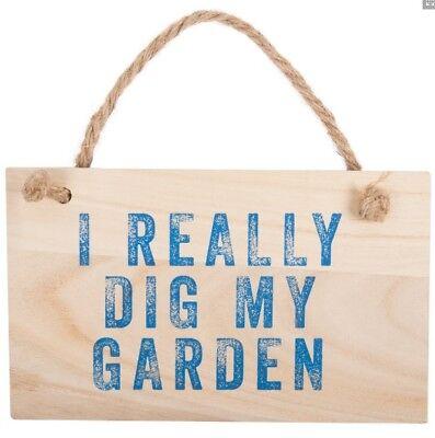 "/""I really dig my garden/"". Wooden Garden Plaque"