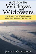 A Guide for Widows and Widowers : How to Get Your Affairs in Order after the...