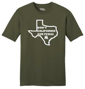 Mens-Don-039-t-California-Our-Texas-Soft-Tee-Republican-Cruz-Political-Shirt