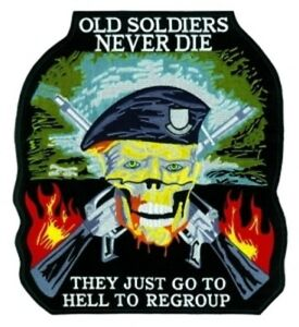 Old Soldiers Never Die PATCH 5x4 version Military Emblem