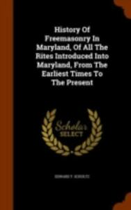 History-of-Freemasonry-in-Maryland-of-All-the-Rites-Introduced-Into-Maryland