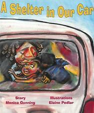 A Shelter in Our Car by Monica Gunning (2013, Paperback)
