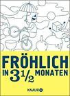 Fröhlich in 3 1/2 Monaten von Sue Doeksen und Gerard Janssen (2013, Gebundene Ausgabe)