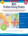 Math Problem-Solving Packets, Grade 3: Mini-Lessons for the Interactive Whiteboard with Reproducible Packets That Target and Teach Must-Know Math Skills by Carole Greenes, Carol Findell, Mary Cavanagh (Mixed media product)