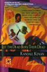Let the Dead Bury Their Dead by Randall Kenan (Paperback / softback, 1993)