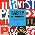 Tasty Stories — The Typefaces of Legendary Food Brands von Karoline Gosse Joke/ Neujens (2014, Gebundene Ausgabe)