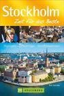 Stockholm – Zeit für das Beste von Ralf Schröder und Max Schröder (2015, Taschenbuch)