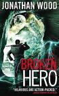Broken Hero by Jonathan Wood (Paperback, 2016)