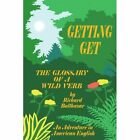 Getting Get The Glossary of a Wild Verb 9781425929992 by Richard Balthazar