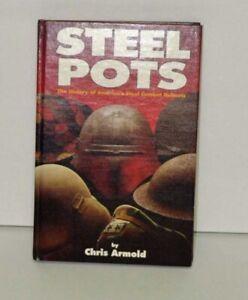 Steel Pots, History of America's Steel Combat Helmets by Chris Armold