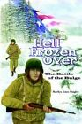 Hell Frozen Over The Battle of The Bulge 9781418436254 by Marilyn Estes Quigley