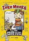Zeke Meeks vs. the Pain-in-the-Neck Pets by Capstone Press (Paperback, 2014)