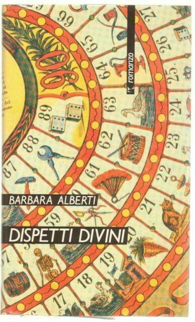 DISPETTI DIVINI di Barbara Alberti ed. Marsilio