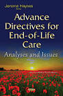 Advance Directives for End-of-Life Care: Analyses & Issues by Nova Science Publishers Inc (Hardback, 2015)