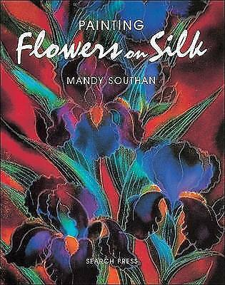"""""""AS NEW"""" Southan, Mandy, Painting Flowers on Silk Book"""