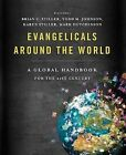 Evangelicals Around the World: A Global Handbook for the 21st Century by Thomas Nelson Publishers (Hardback, 2015)