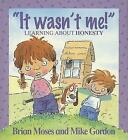 It Wasn't Me!: Learning About Honesty by Brian Moses (Paperback, 1998)