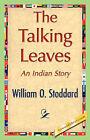 The Talking Leaves by William O Stoddard (Hardback, 2007)