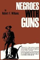 Negroes With Guns By Robert F. Williams, (paperback), Martino Fine Books , New,