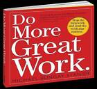Do More Great Work: Stop the Busywork Start the Work That Matters by Michael Bungay Stanier (Paperback, 2010)