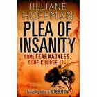 Plea of Insanity by Jilliane Hoffman (Paperback, 2007)