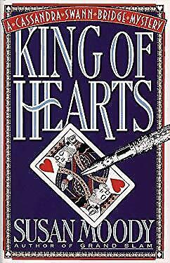 King of Hearts : A Cassandra Swann Bridge Mystery by Moody, Susan