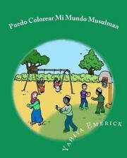 Puedo Colorear Mi Mundo Musulman : Libro para Colorear by Yahiya Emerick...