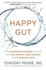 Happy Gut: The Cleansing Program to Help You Lose Weight, Gain Energy, and Elim