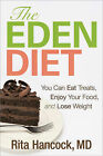 The Eden Diet: You Can Eat Treats, Enjoy Your Food, and Lose Weight by Rita M. Hancock (Paperback, 2009)