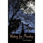 Waiting for Monday 9781467073172 by Janet Throneberry Hardcover