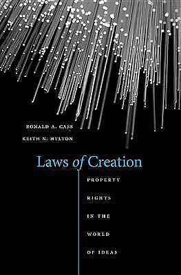 Laws of Creation. Property Rights in the World of Ideas by Cass, Ronald A.|Hylto