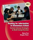 Reading for Information in Elementary School : Content Literacy Strategies to Build Comprehension by Douglas Fisher and Nancy Frey (2006, Paperback)