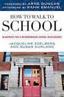How to Walk to School: Blueprint for a Neighborhood School Renaissance by Jacqueline Edelberg (Hardback, 2009)