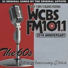 WCBS FM 101.1 25th Anniversary, Vol. 2: The 60's - Silver Anniversary Edition by Various Artists (CD, Mar-2006, Collectables)