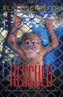 Rescued by Eliot Schrefer (2016, Hardcover)