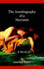 The Autobiography of A Narcissist by Jonathan Foster (Paperback, 2006)