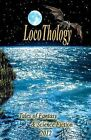 Locothology: Tales of Fantasy & Science Fiction 2012 by Loconeal Publishing (Paperback / softback, 2012)