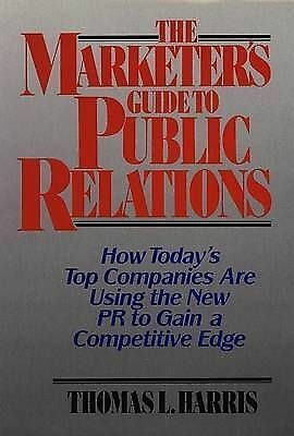 The Marketer's Guide to Public Relations: How Today's Top Companies are Using th