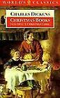 The World's Classics: Christmas Books : A Christmas Carol, the Chimes, the Cricket on the Hearth by Charles Dickens (1989, Paperback)