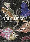 Rolf Nesch von Rolf Nesch (2013, Kunststoffeinband)