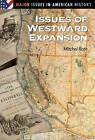 Issues of Westward Expansion by Mitchel P. Roth (Hardback, 2002)