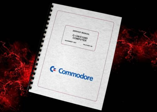 COMMODORE C-128 C128D Computer Owners Service Manual w// Schematics 99 pages