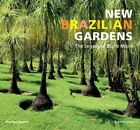 New Brazilian Gardens: The Legacy of Burle Marx by Roberto Silva (Paperback, 2014)