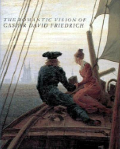 The Romantic Vision of Caspar David Friedrich: Paintings and Drawings-ExLibrary