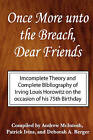 Once More Unto the Breach, Dear Friends: Incomplete Theory and Complete Bibliography by Deborah Berger, Irving Louis Horowitz, Patrick Ivins, Andrew McIntosh (Paperback, 2005)