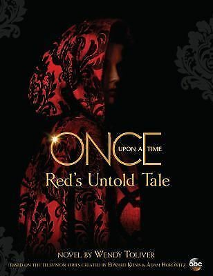 Once upon a Time : Red's Untold Tale by Wendy Toliver (2015, Hardcover)