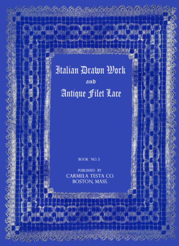 Carmela Testa #3 c.1927 Vintage Italian Drawn Work /& Filet Lace Patterns