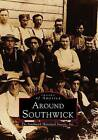 Around Southwick by Southwick Historical Society Inc (Paperback / softback, 1997)