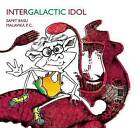 Intergalactic Idol by Samit Basu (Hardback, 2015)